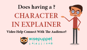 Does Having a Character in an Explainer Video Help Connect With The Audience?